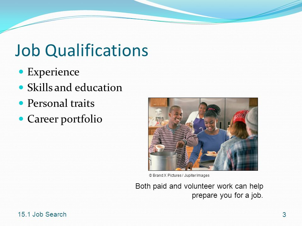 Job Qualifications Experience Skills and education Personal traits
