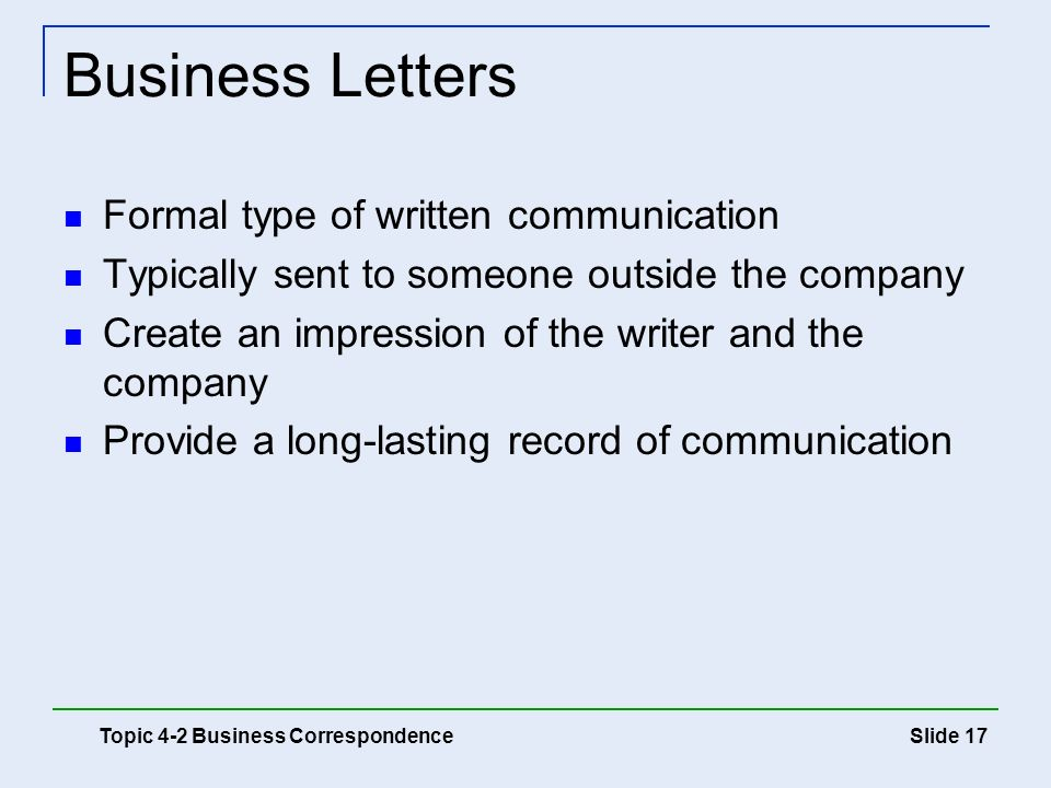 Business Letters Formal type of written communication