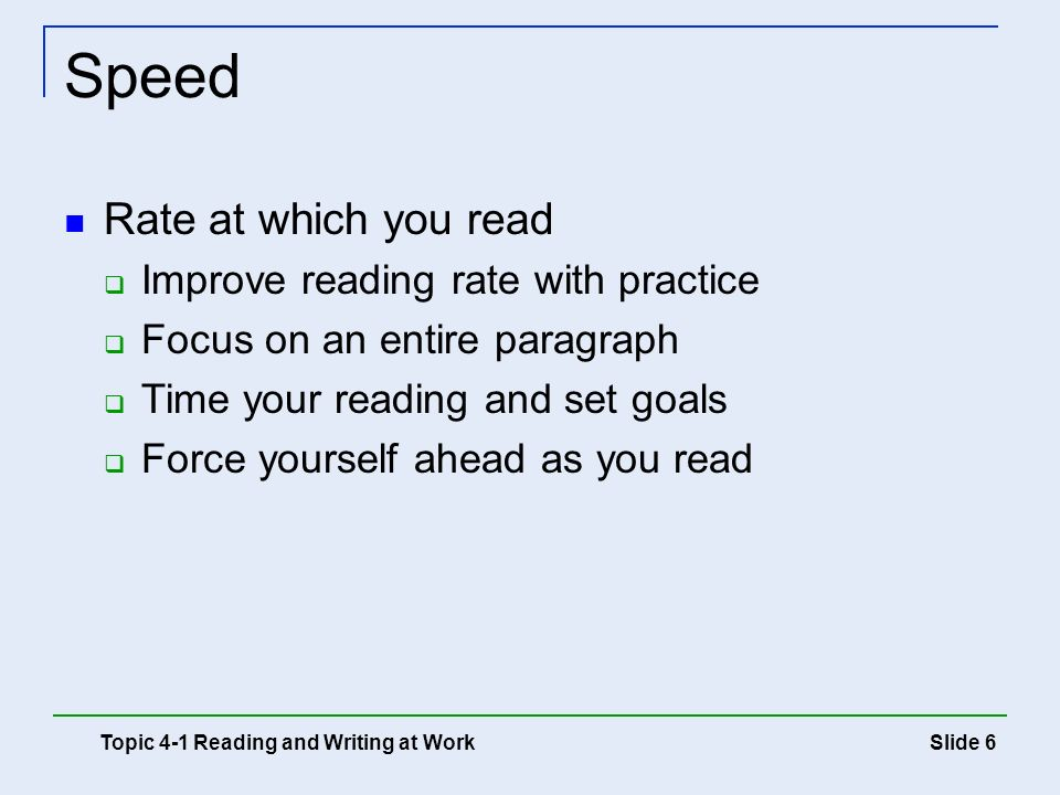 Speed Rate at which you read Improve reading rate with practice