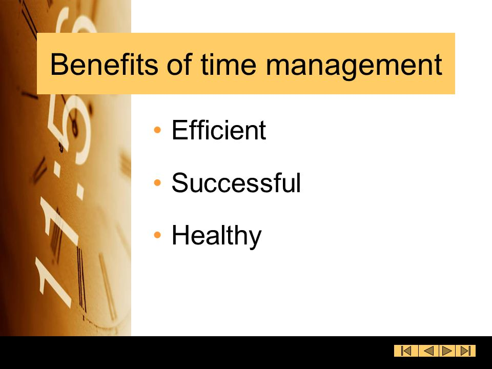 benefit of time management An introduction to the basic concepts of earned value management  earned value is a value assigned to work which was accomplished during a particular time period.