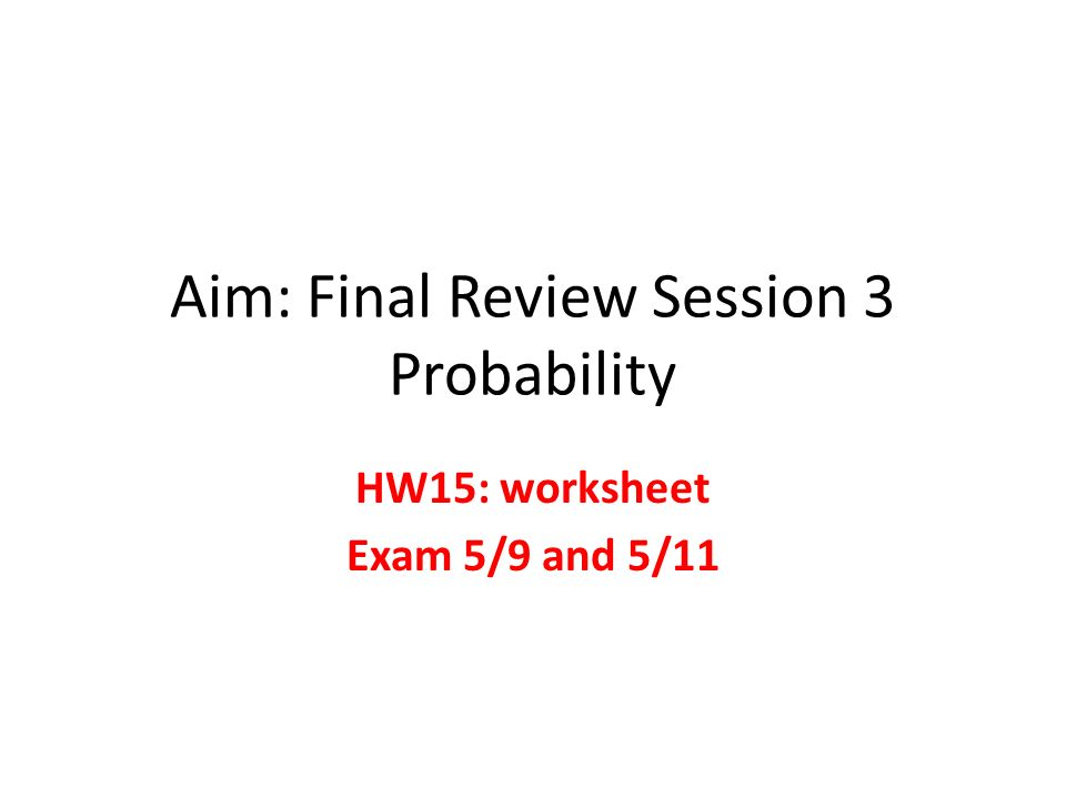 Aim Final Review Session 3 Probability ppt download – Probability Review Worksheet