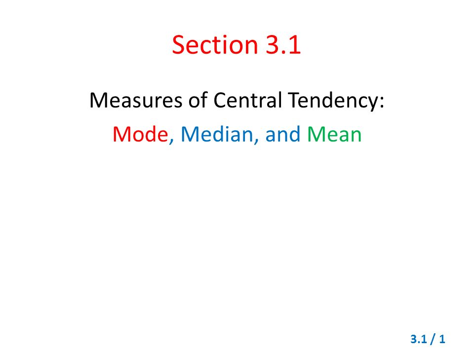 mode median and the mean measures of central tendency The measures of central tendency are given by various parameters but the most commonly used are mean, median and mode these parameters are discussed below mean, median and mode.
