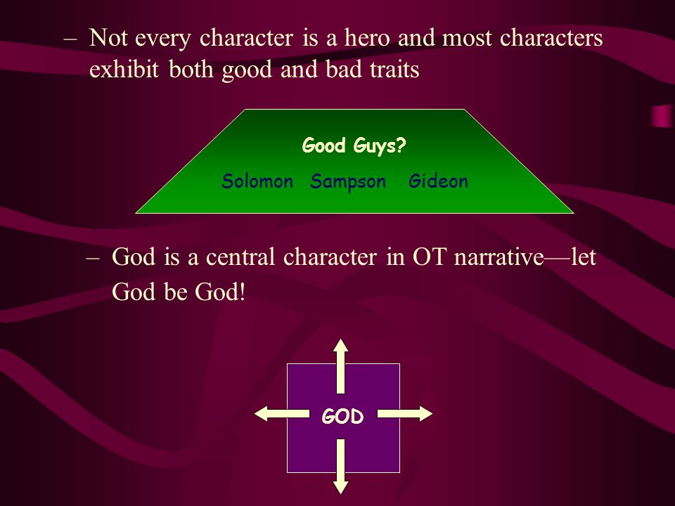 God is a central character in OT narrative—let God be God!