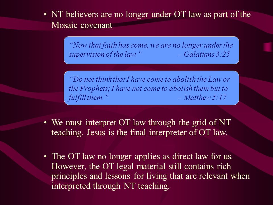 NT believers are no longer under OT law as part of the Mosaic covenant
