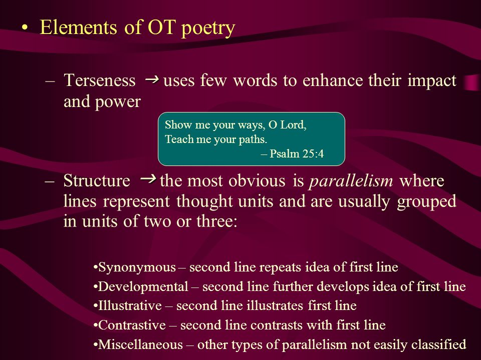 Elements of OT poetry Terseness g uses few words to enhance their impact and power.