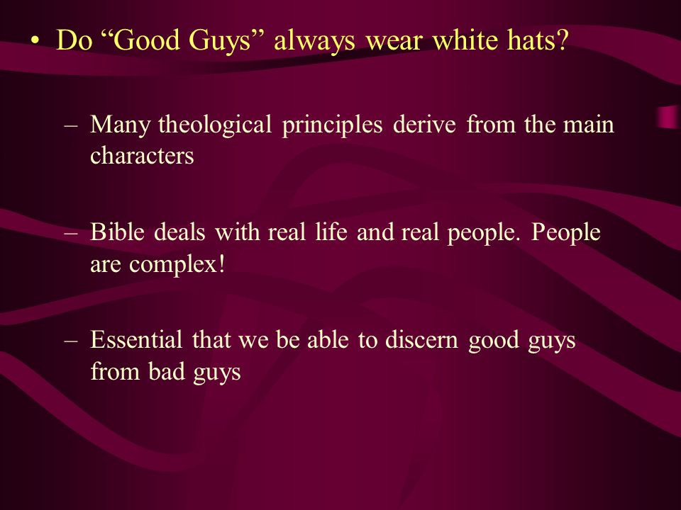 Do Good Guys always wear white hats