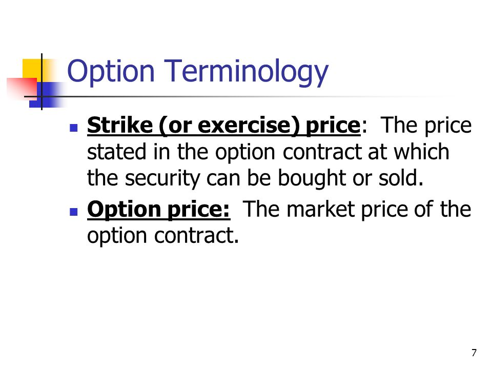 strike price is the market price Options 101: strike price at the expiration date, the call buyer can buy 100 shares of apple for $450 no matter what the market price of apple is.
