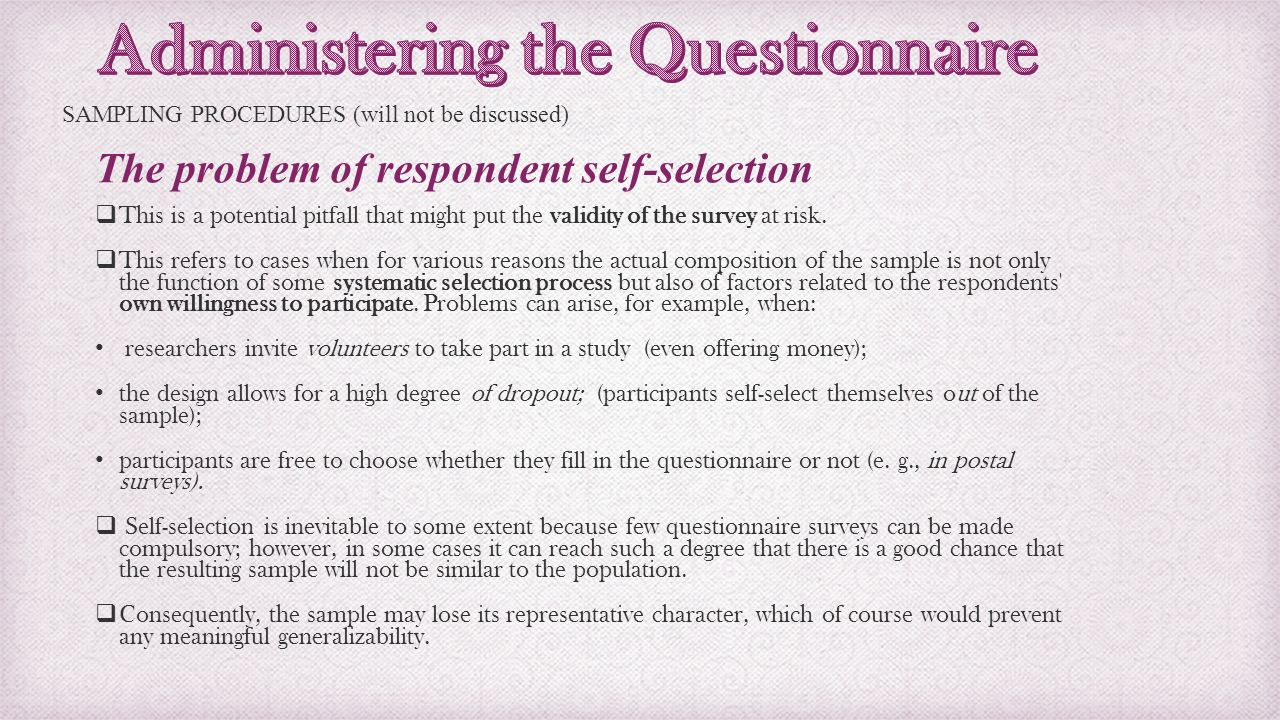 Guidelines for constructing administering a questionnaire ppt 25 the problem of respondent self selection administering the questionnaire sampling stopboris Gallery
