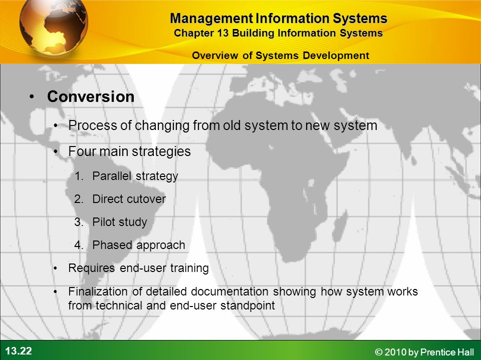 system conversion strategies parallel phased pilot direct In an organization with multiple departments, a large-scale system implementation may benefit from a phased conversion strategy with this approach, an organization may decide to rollout its new information system to one department at a time, thereby hedging the risks involved with a direct conversion strategy (shelly, vermaat, et al 644.