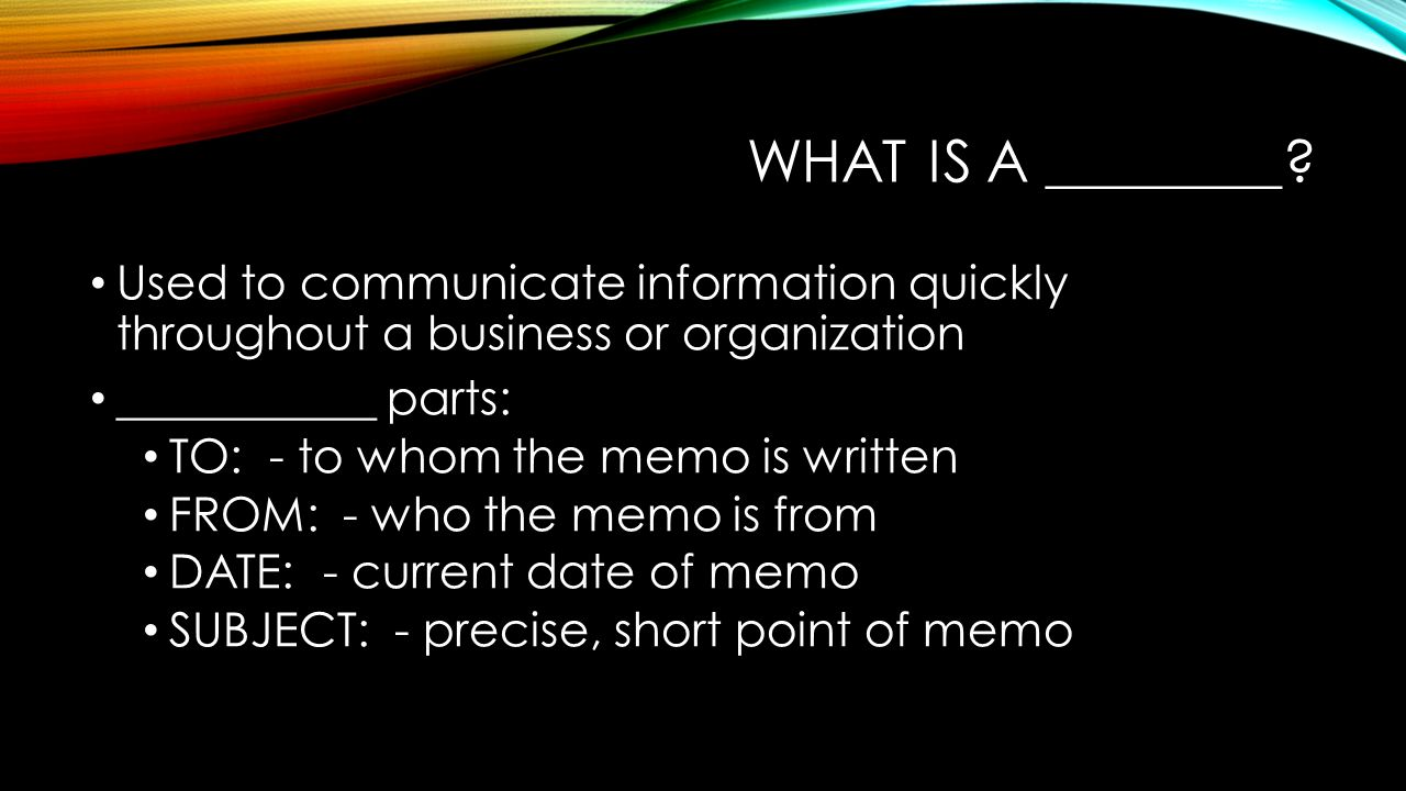 What is a ________ Used to communicate information quickly throughout a business or organization.