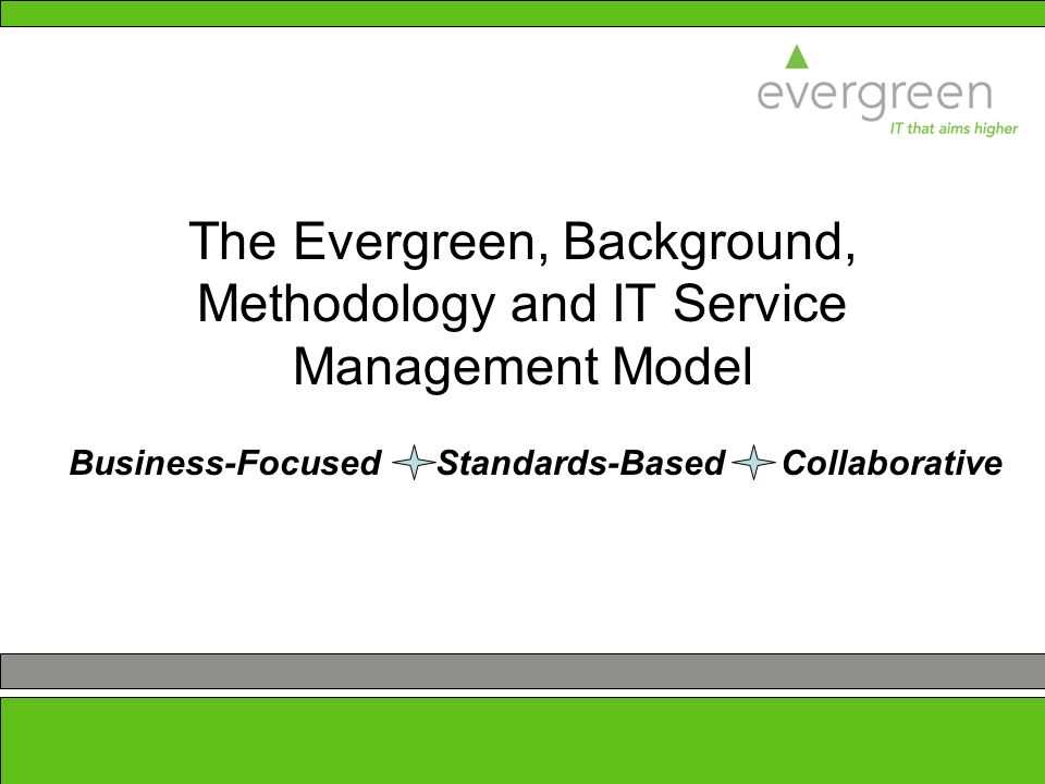 The Evergreen, Background, Methodology and IT Service Management Model