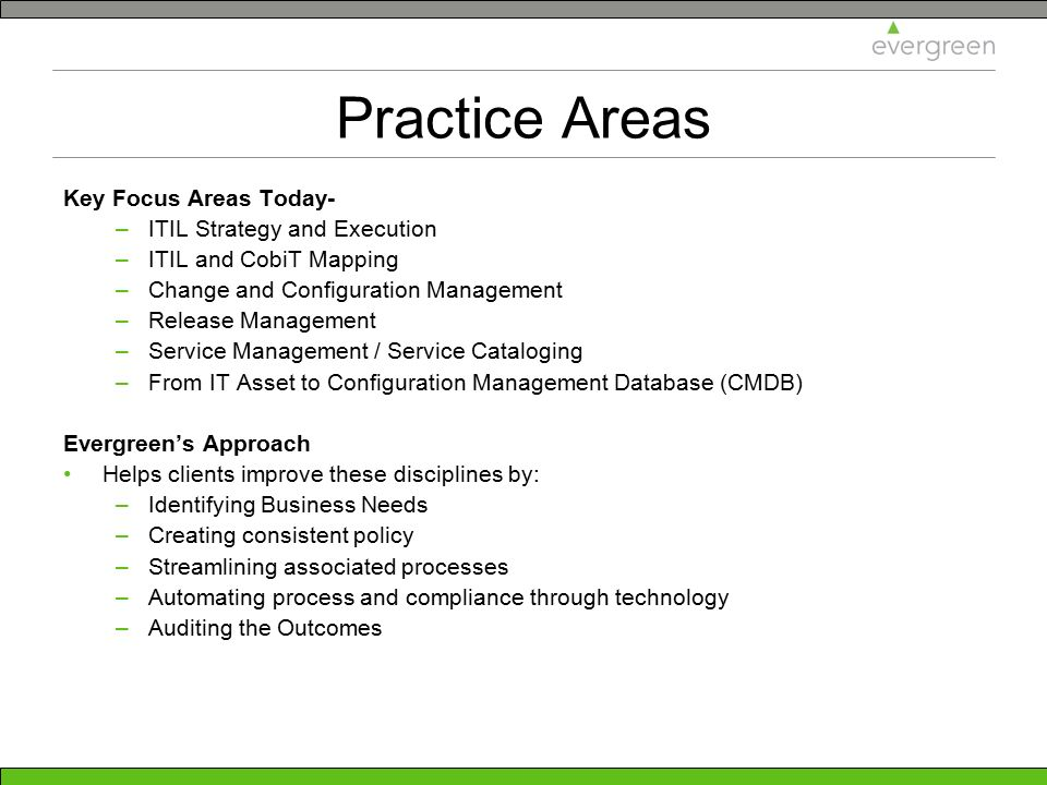 Practice Areas Key Focus Areas Today- ITIL Strategy and Execution