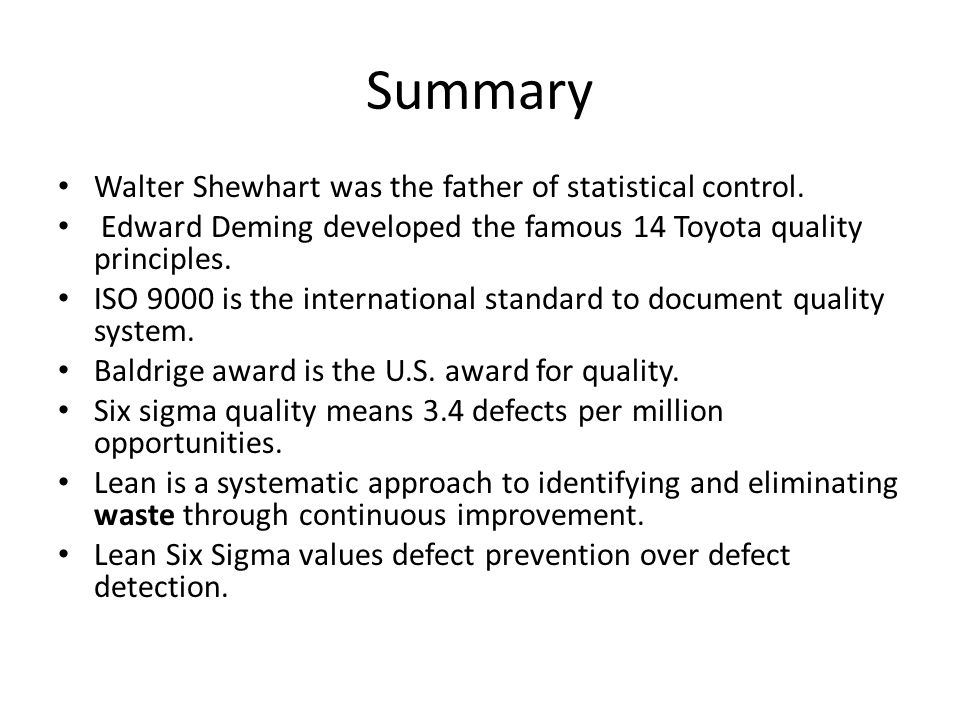 Summary Walter Shewhart was the father of statistical control.