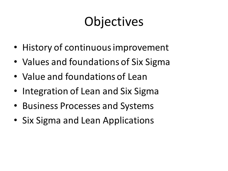 Objectives History of continuous improvement