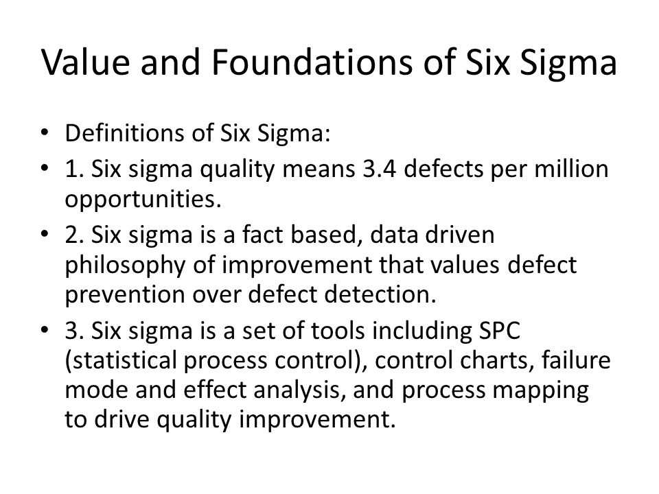 Value and Foundations of Six Sigma