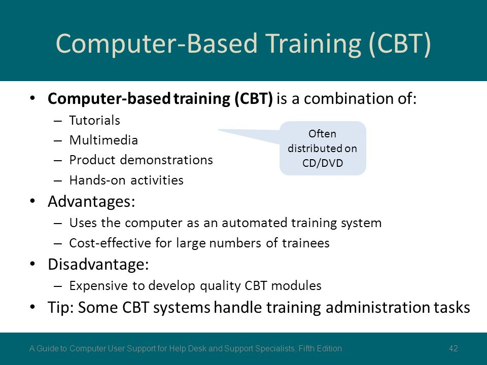 the disadvantages and advantages of computer based training Advantages and disadvantages of online training for employees also known as the computer based training, distance learning and also e-learning , online training is a form of instruction that takes place fully on the internet set up.