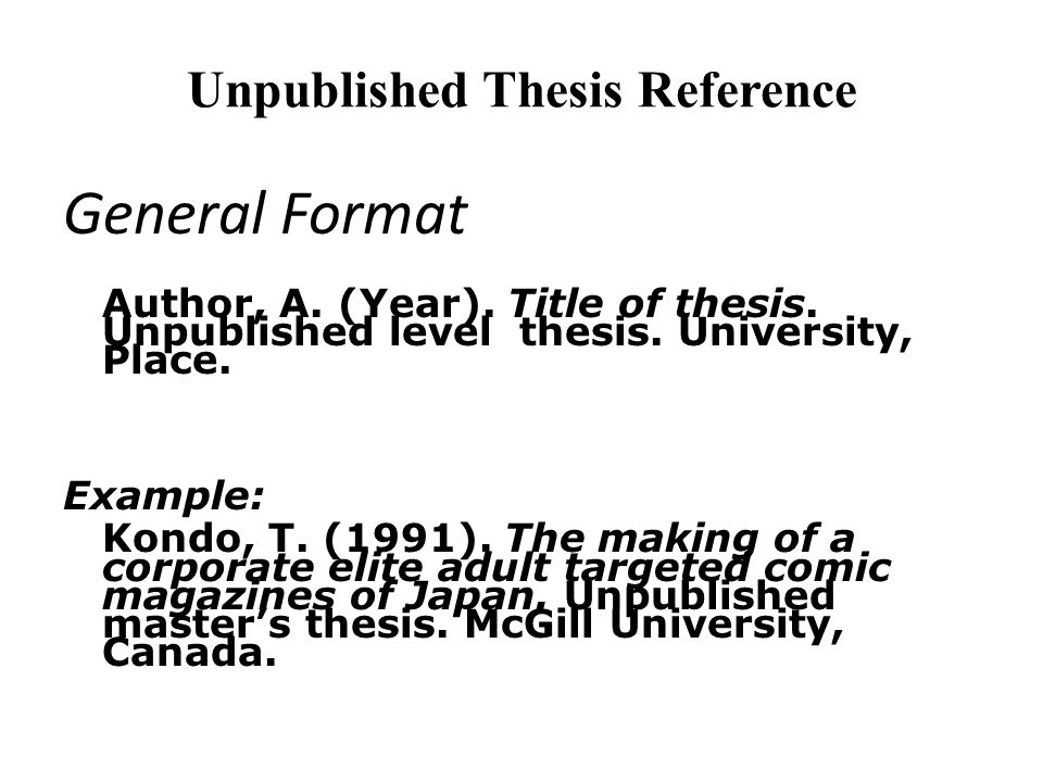 unpublished masters thesis Use the words unpublished master's thesis followed by a comma if it is a project,  (masters thesis) the title and subtitle are separated by a colon.