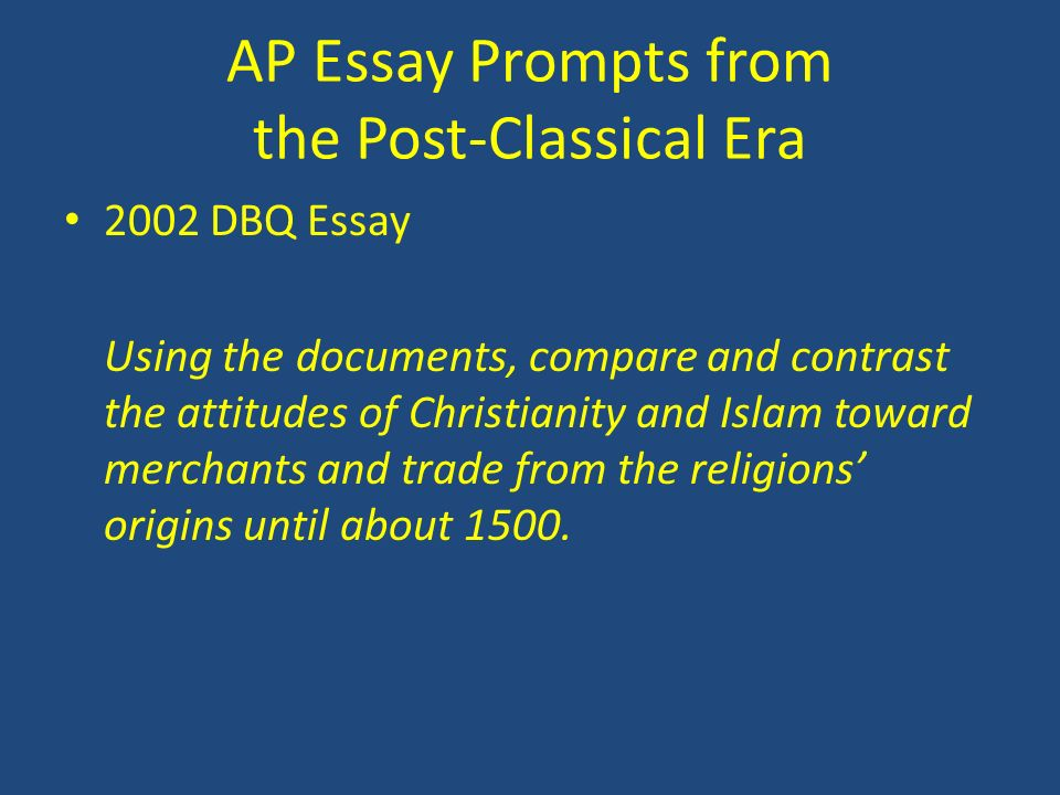 christian and muslim dbq Prompt: using the documents, compare and contrast the attitudes of christianity  and islam toward merchants and trade from the religions origins' origins.