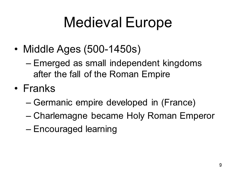 Medieval Europe Middle Ages (500-1450s) Franks