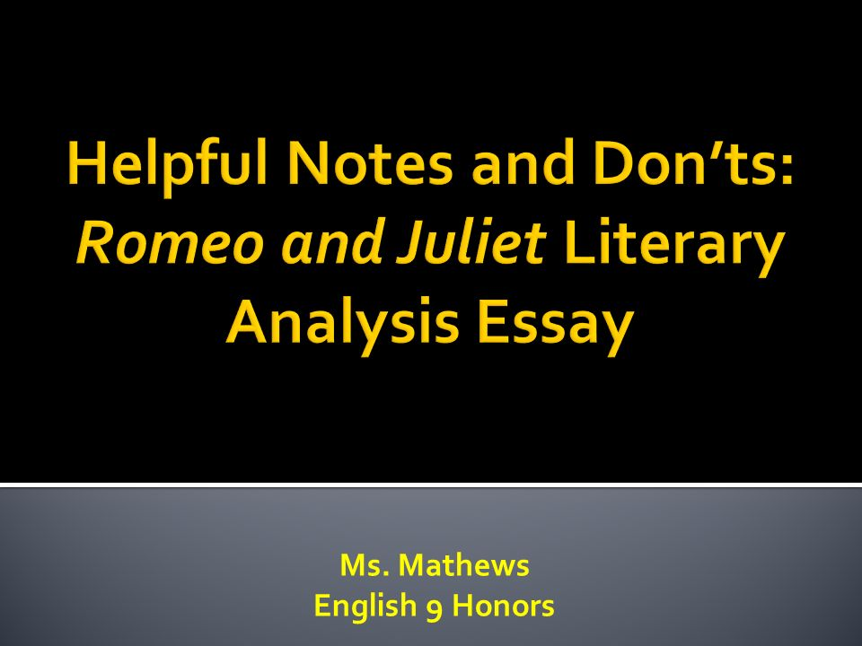helpful notes and don ts romeo and juliet literary analysis essay helpful notes and don ts romeo and juliet literary analysis essay
