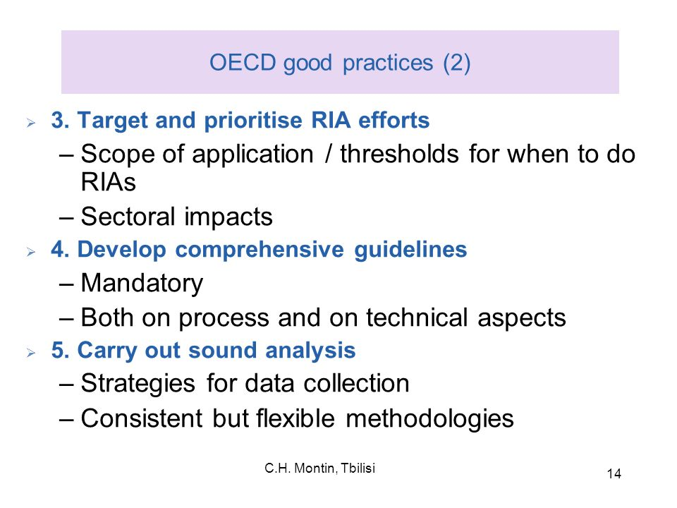 Scope of application / thresholds for when to do RIAs Sectoral impacts