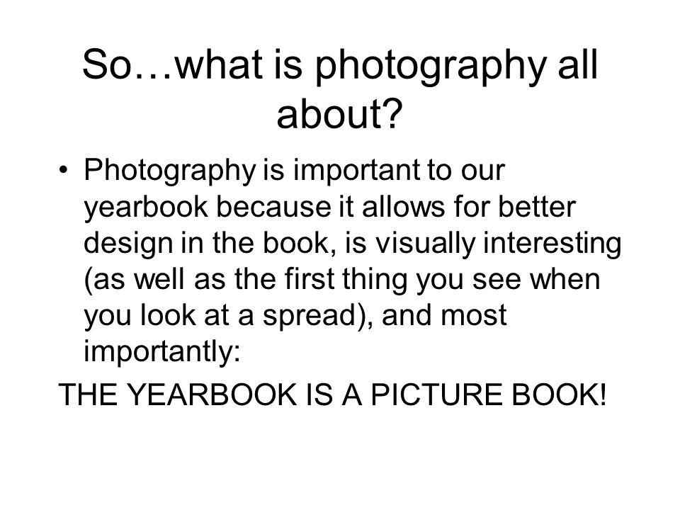 So…what is photography all about