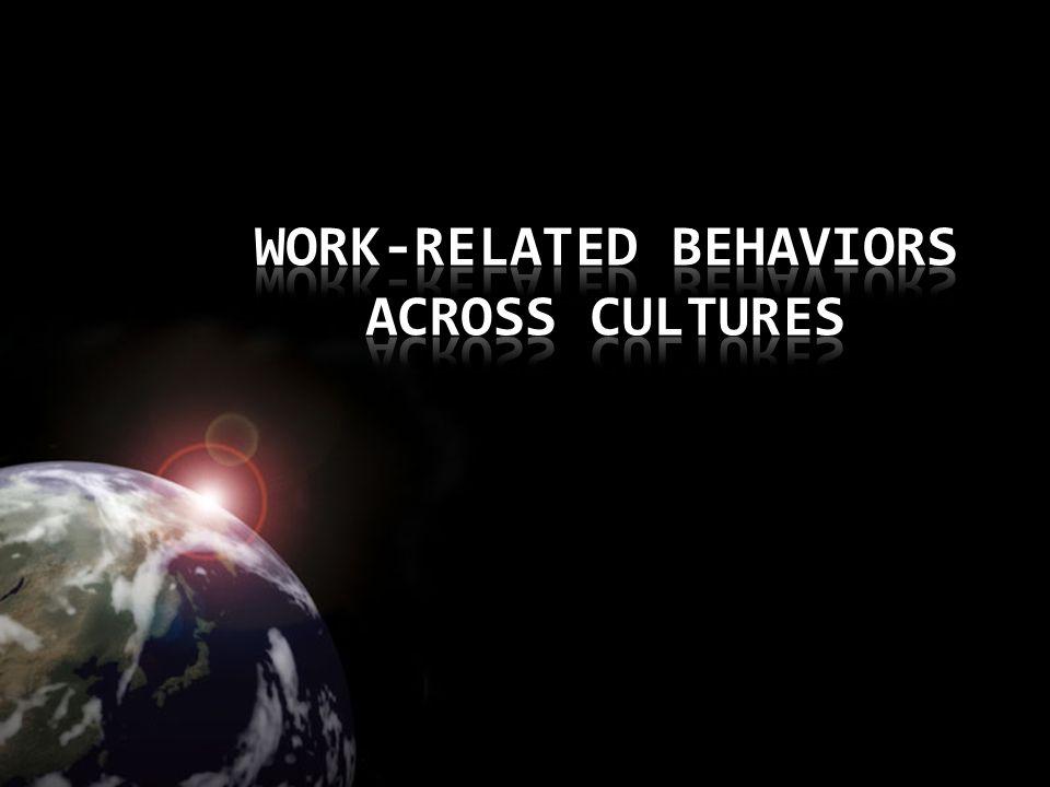 WORK-RELATED BEHAVIORS ACROSS CULTURES