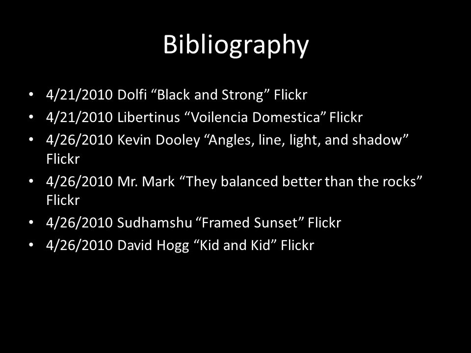 Bibliography 4/21/2010 Dolfi Black and Strong Flickr