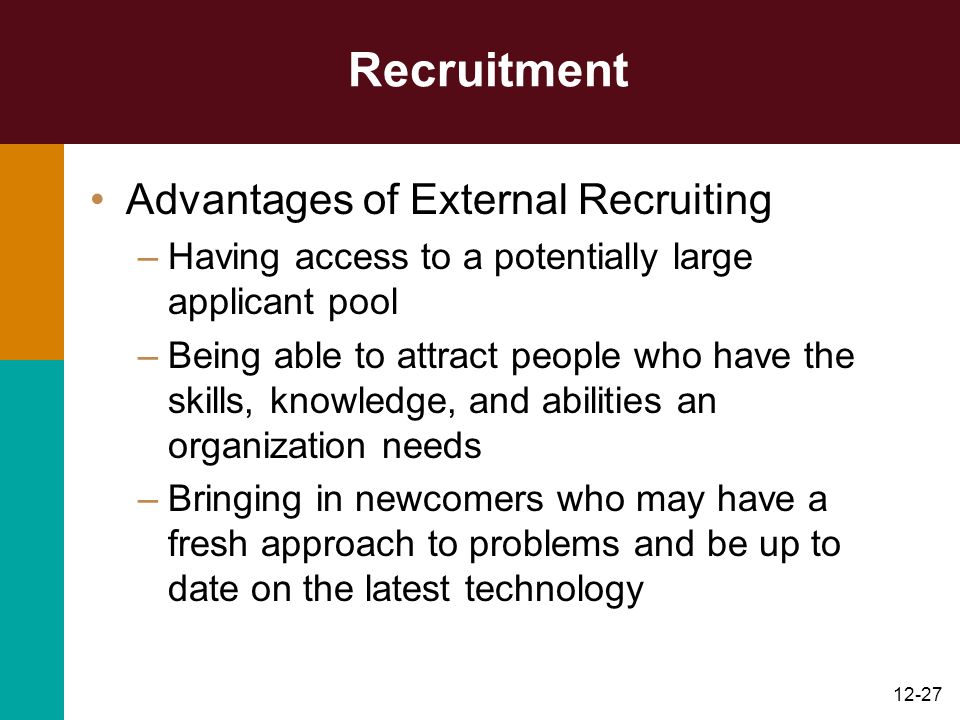 advantages of external recruitment So what are the benefits of online recruitment that have led to such a meteoric rise in its use and revolutionized the way companies hire and candidates search for.