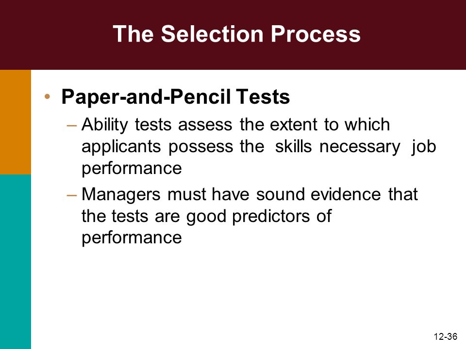 The Selection Process Paper-and-Pencil Tests