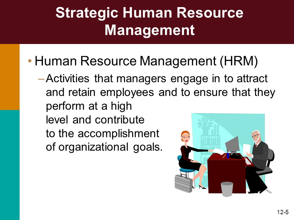 purpose of strategic human resource management activities in an organisation s objectives The role of strategic human resource management in creation of competitive advantages (case study: a commercial organization in malaysia) keywords: strategic human resource management.