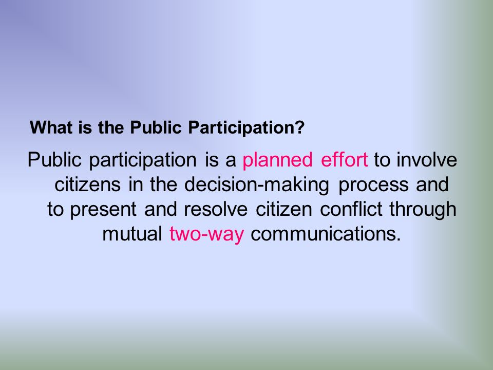 public and citizen participation in process Citizen participation handbook people's voice project international centre for policy studies  social monitoring is a process that allows the public to follow the.