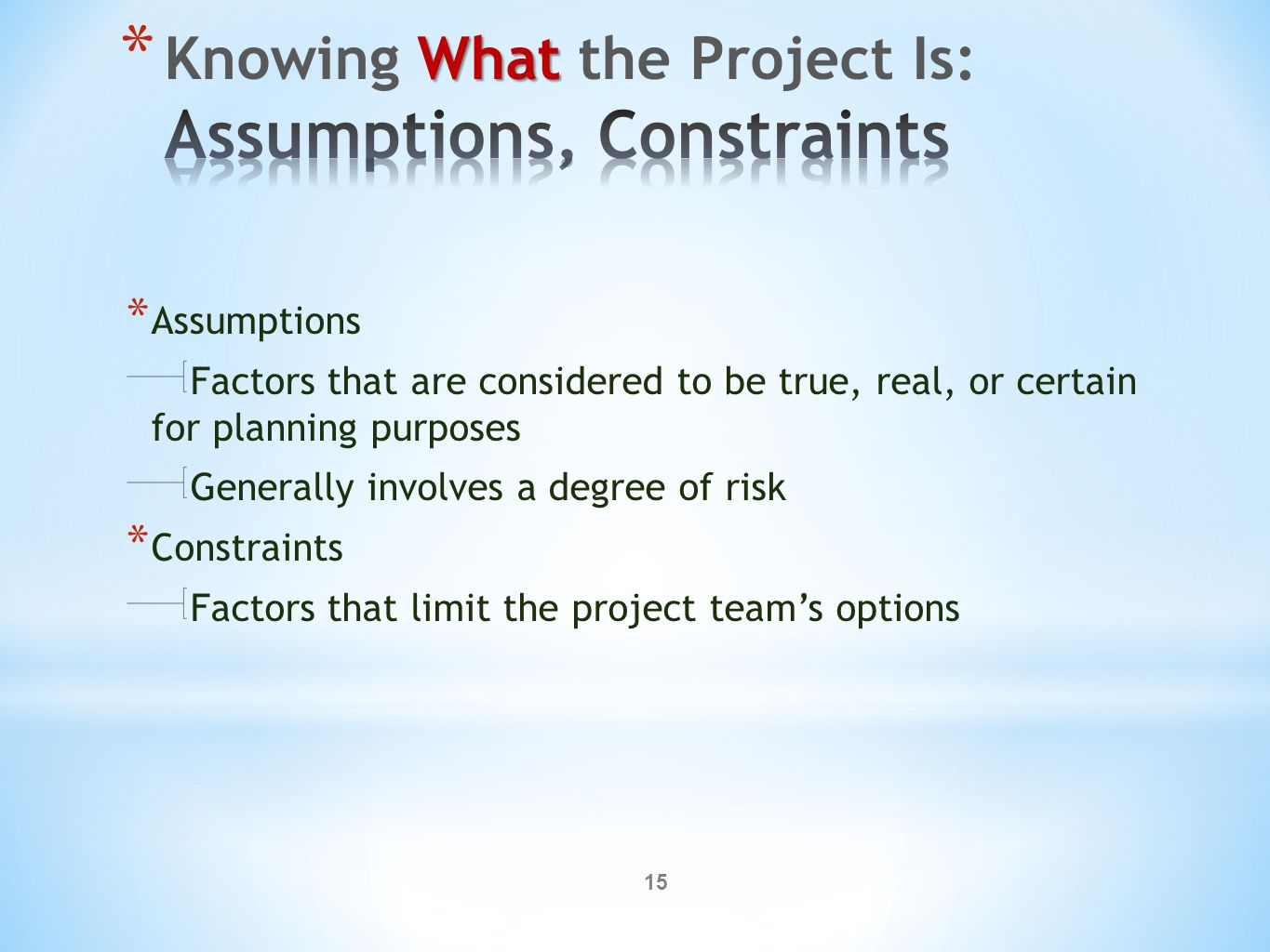 project assumptions Author: jim elmer, project manager in an agency environment, estimating and  assumptions are a big part of the job for most of us however.