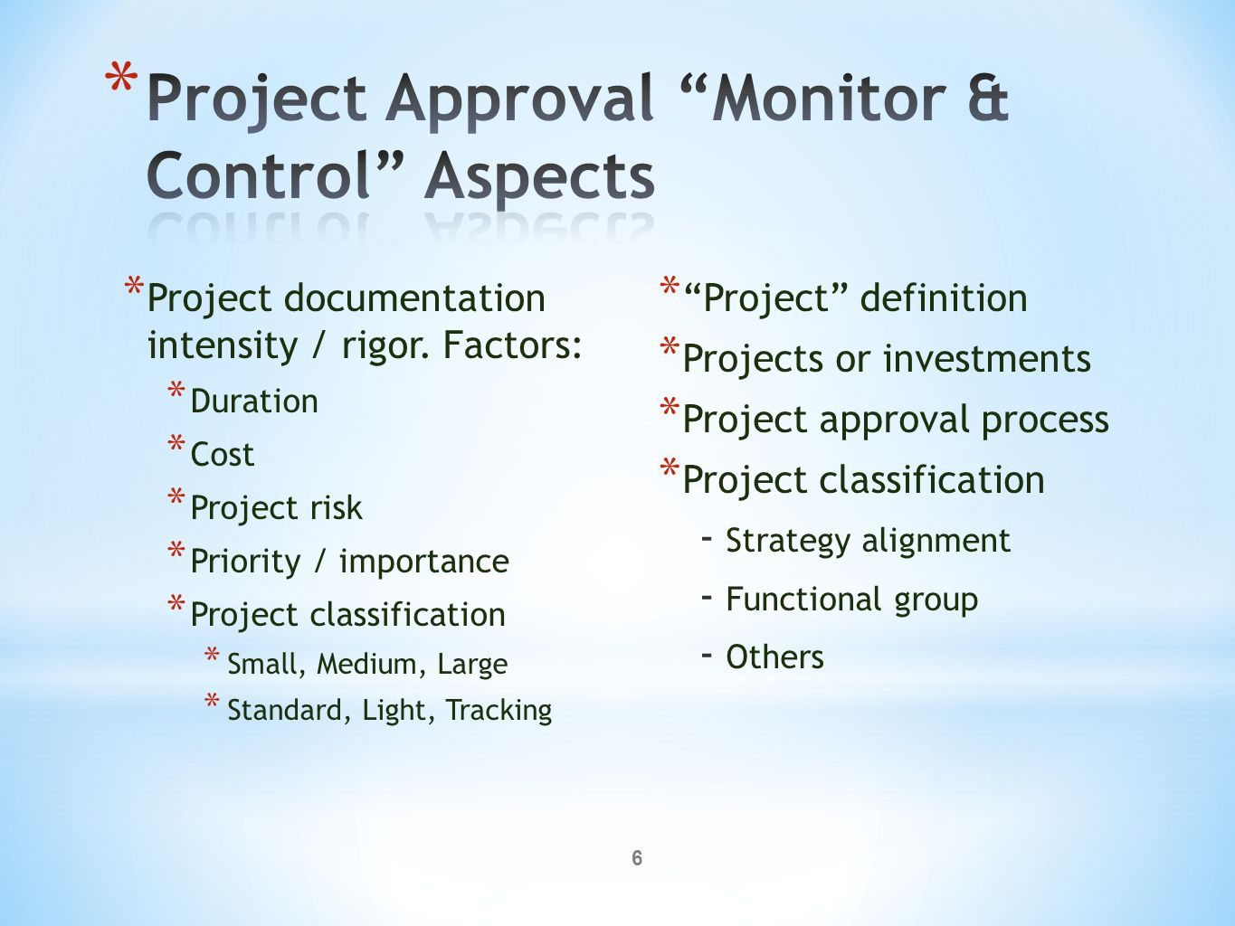 controlling aspect of management Project execution, monitoring and control (is pm 8  controlling changes and recommending preventive action  monitoring is an aspect of project management.