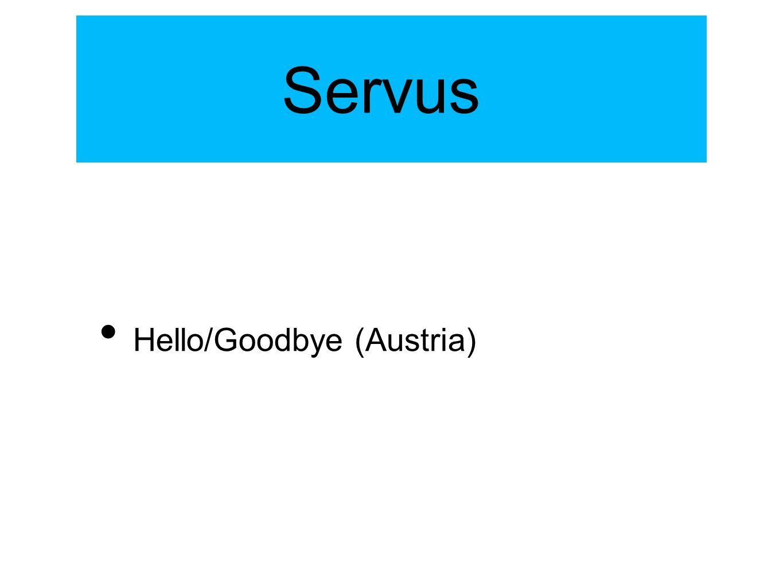 Servus Hello/Goodbye (Austria)