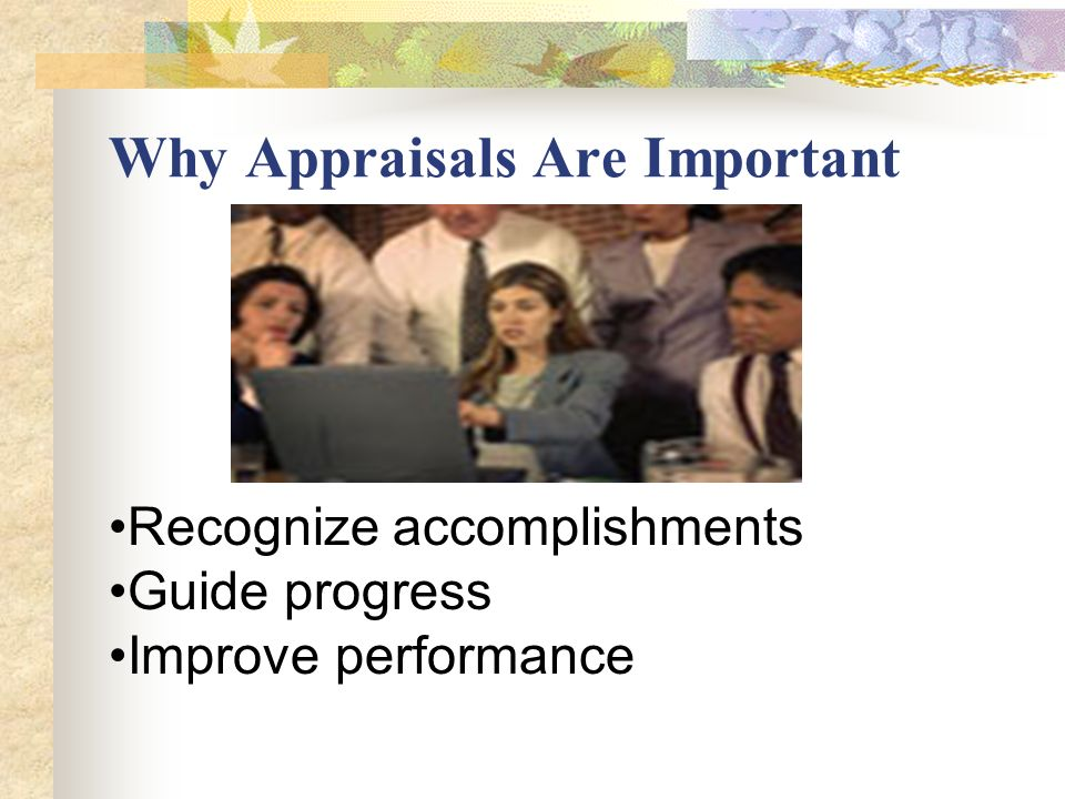 why performance appraisal is important Appraisal systems are often misunderstood and mismanaged appraisals are central both to human resource management and performance management understanding their role, objectives, benefits and purpose is important to all employers careful preparation and understanding is required if the appraisal.