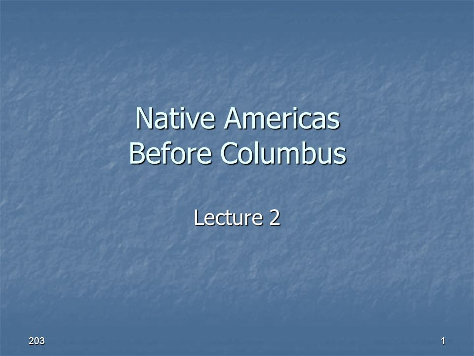 americas before columbus Free essay: america before columbus in the age just before columbus sailed the ocean blue, there was abundant life, lifestyles, and necessities that.