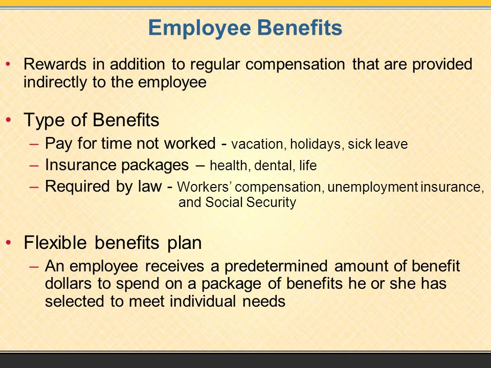 Employee Benefits Type of Benefits Flexible benefits plan