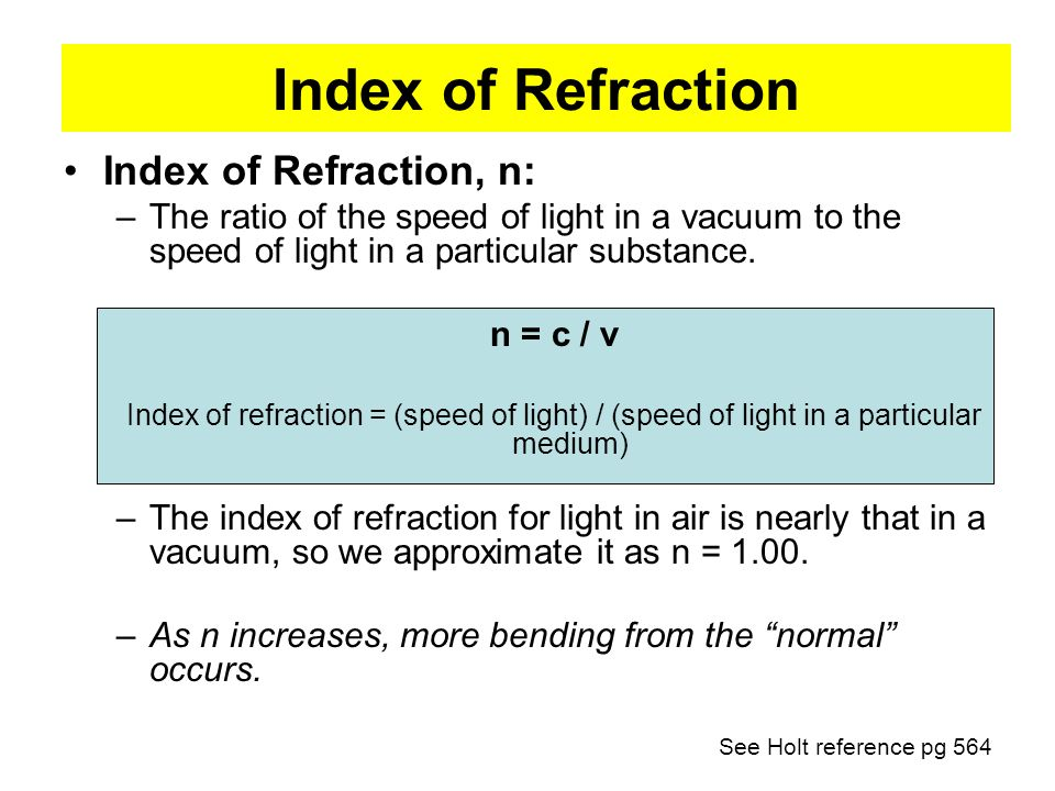 Index of Refraction Index of Refraction, n: