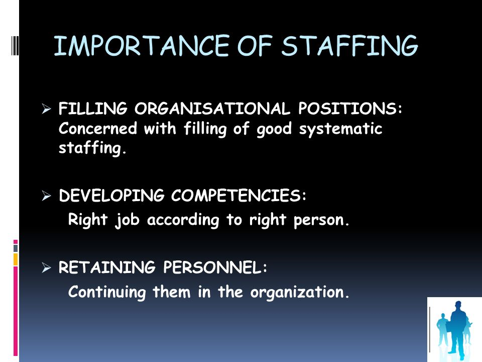 IMPORTANCE OF STAFFING