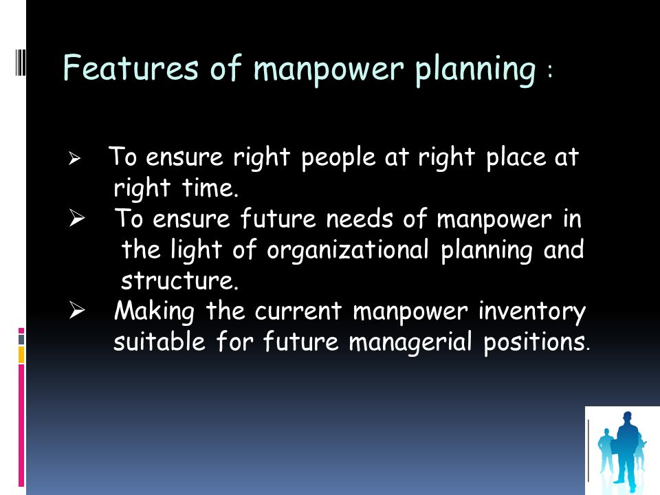 Features of manpower planning :