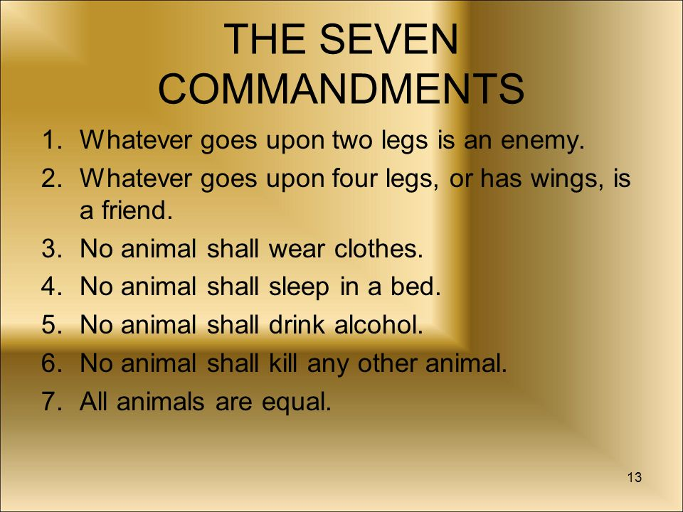 the seven commandments in animal farm There are many topics and themes in animal farm, but perhaps the main one is  the seven commandments widely discussed in most college essays and.