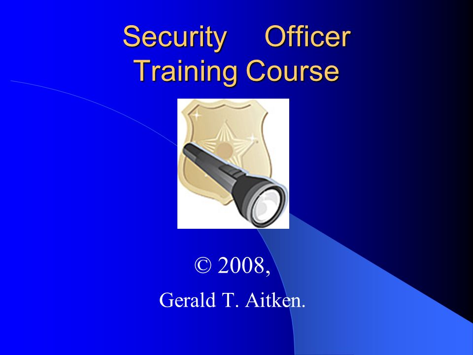 Security officer training course ppt video online download - Security officer training online ...