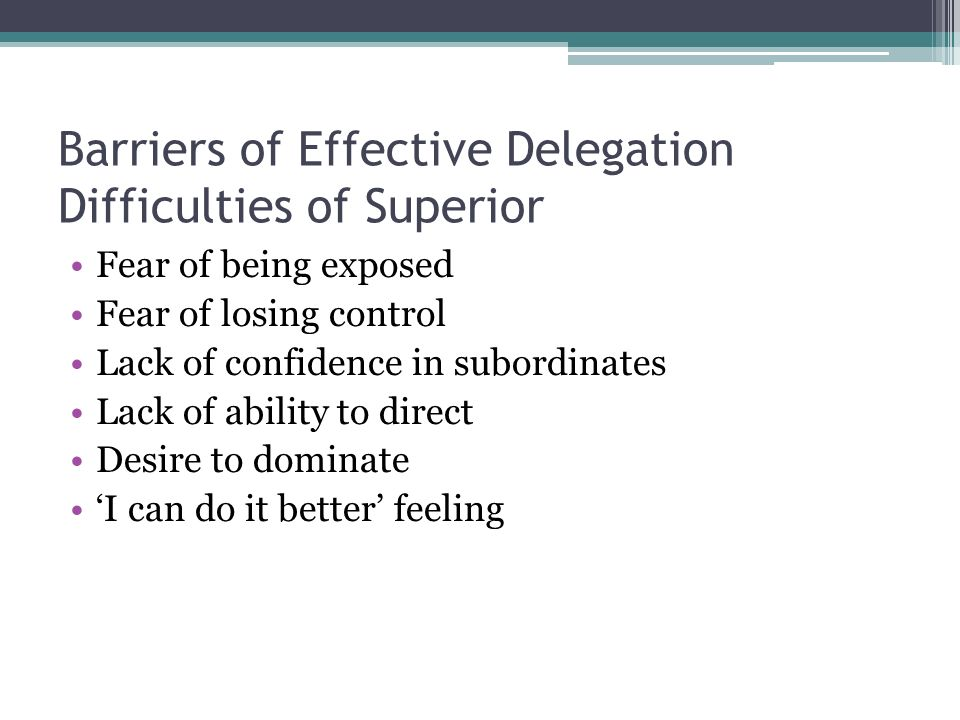 Barriers of Effective Delegation Difficulties of Superior