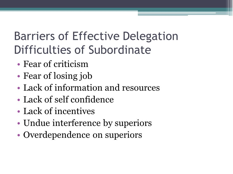 Barriers of Effective Delegation Difficulties of Subordinate