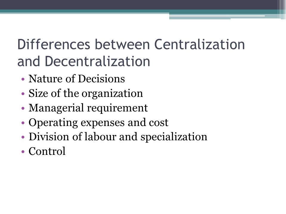 Differences between Centralization and Decentralization