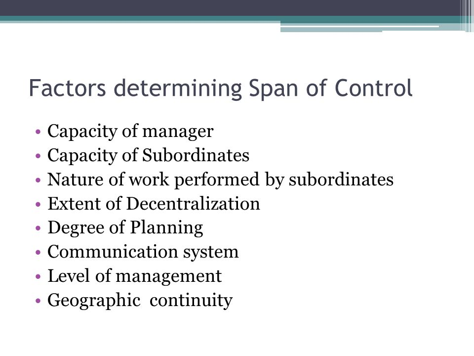 span of control features and factors 1 what do you mean by span of control differentiate between narrow span of control and wide span of control describe the factors that influence the span of.