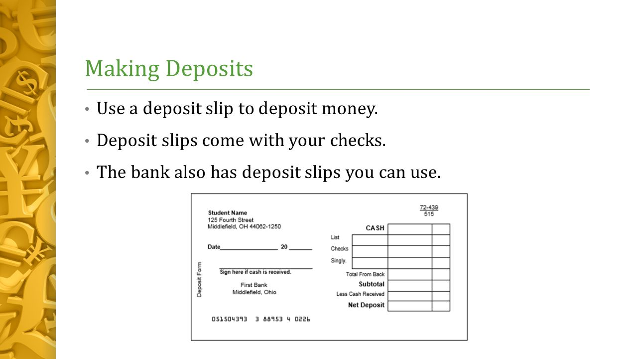 Making Deposits Use A Deposit Slip To Deposit Money How To Fill Out
