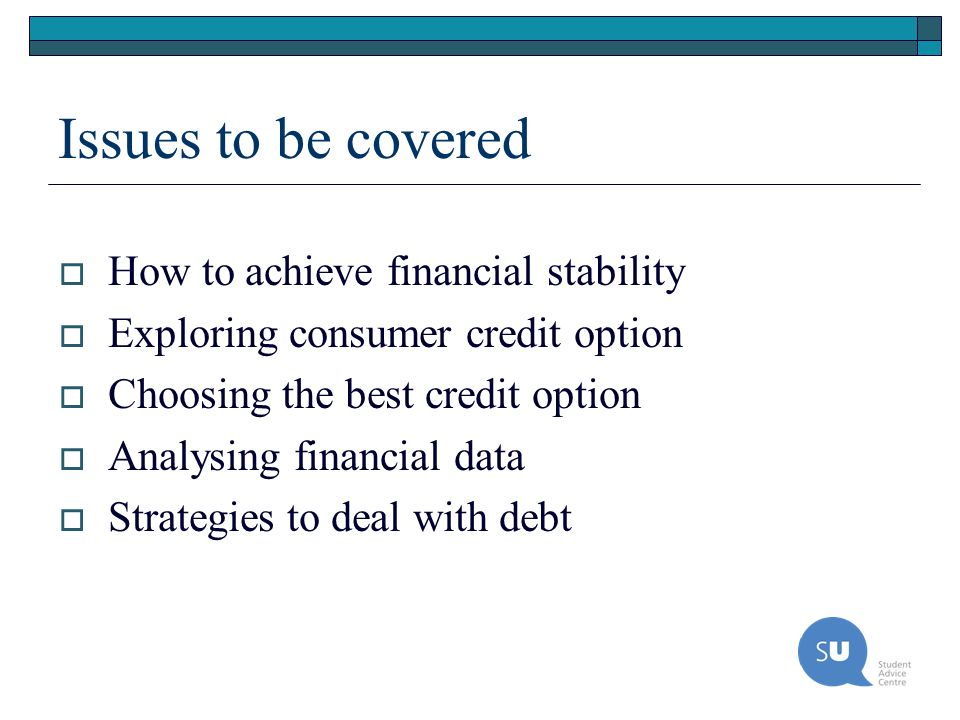 Issues to be covered How to achieve financial stability