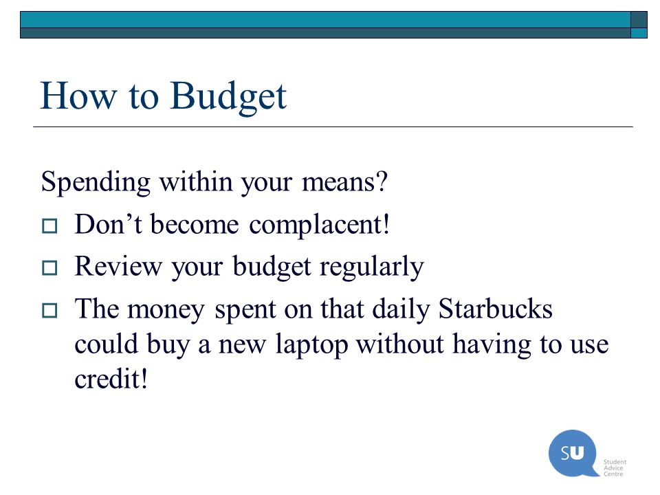 How to Budget Spending within your means Don't become complacent!